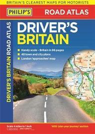 Philip's Driver's Atlas Britain by Philip's Maps