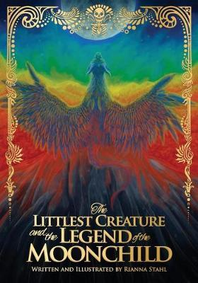 The Littlest Creature and the Legend of the Moonchild by Rianna Stahl