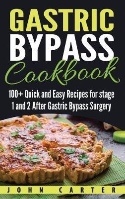 Gastric Bypass Cookbook by John Carter
