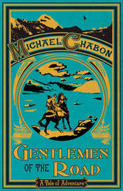 Gentlemen of the Road by Michael Chabon image