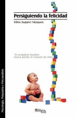 Persiguiendo La Felicidad by Elbio Suppici Vazquez image