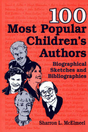 100 Most Popular Children's Authors by Sharron L McElmeel