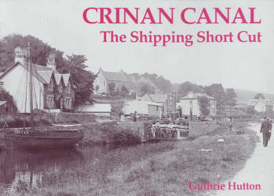 Crinan Canal - the Shipping Short Cut by Guthrie Hutton