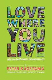Love Where You Live by Peter Kageyama
