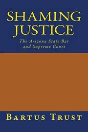 Shaming Justice by Bartus Trust