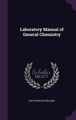 Laboratory Manual of General Chemistry by Rufus Phillips Williams image