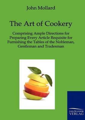 The Art of Cookery by John Mollard