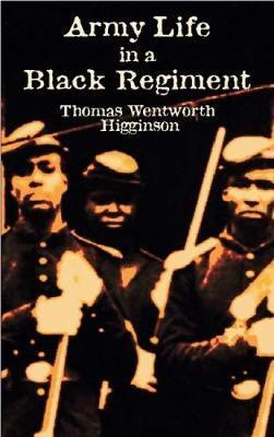 Army Life in a Black Regiment by Thomas Wentworth Higginson image