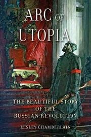 Arc of Utopia by Lesley Chamberlain