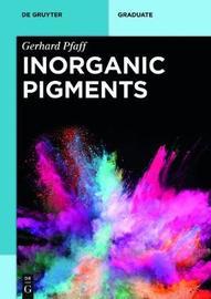 Inorganic Pigments by Gerhard Pfaff