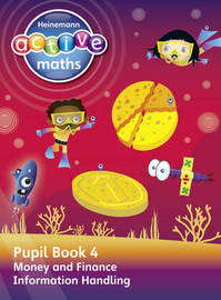 Heinemann Active Maths - Second Level - Beyond Number - Pupil Book 4 - Money, Finance and Information Handling by Lynda Keith