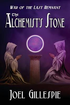 The Alchemist's Stone by Joel C Gillespie