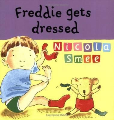 Freddie's First Experiences: Freddie Gets Dressed by Nicola Smee