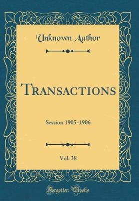 Transactions, Vol. 38 by Unknown Author
