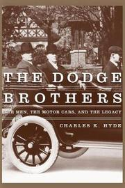 The Dodge Brothers by Charles K. Hyde