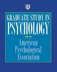 Graduate Study in Psychology, 2019 Edition by American Psychological Association