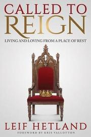 Called to Reign by Leif Hetland