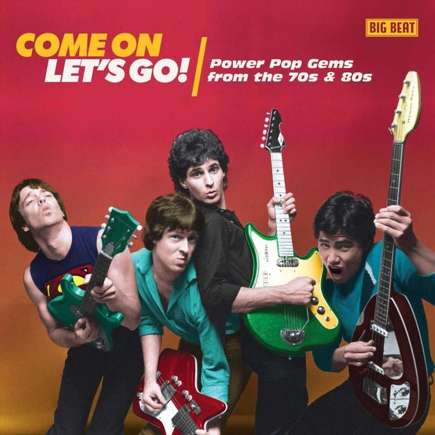 Come on Let's Go! - Power Pop Gems From the 70s & 80s by Various Artists