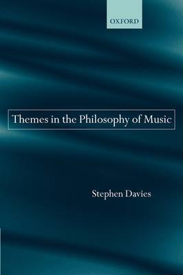 Themes in the Philosophy of Music by Stephen Davies image