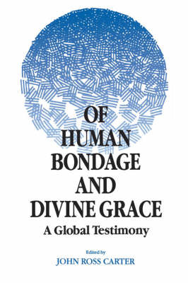 Of Human Bondage and Divine Grace by John Ross Carter image