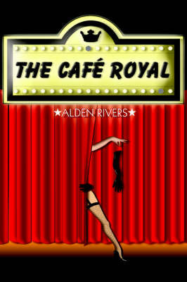The Cafe Royal by Alden Rivers