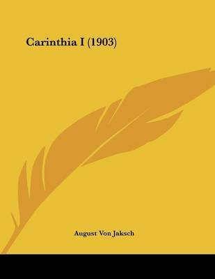 Carinthia I (1903) by August Von Jaksch