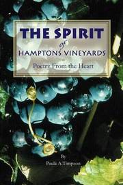 The Spirit of Hamptons Vineyards: Poetry from the Heart by Paula A. Timpson image