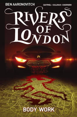 Rivers of London: Volume 1 - Body Work by Ben Aaronovitch