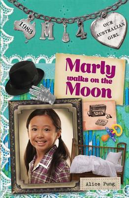 Our Australian Girl: Marly Walks On The Moon (Book 4) by Alice Pung image