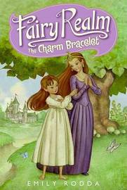 Fairy Realm #1: The Charm Bracelet by Emily Rodda