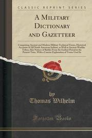A Military Dictionary and Gazetteer by Thomas Wilhelm image