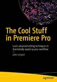 The Cool Stuff in Premiere Pro by Jarle Leirpoll image