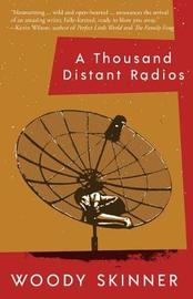 A Thousand Distant Radios by Woody Skinner