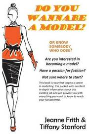 Do You Wannabe a Model? by Jeanne Frith