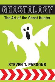 Ghostology by Steven T. Parsons image