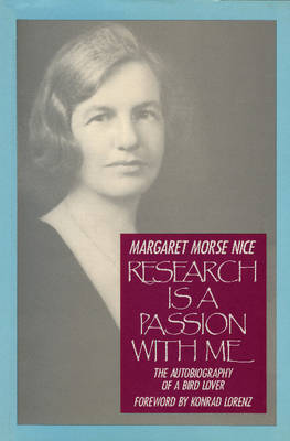 Research is a Passion with Me by Margaret Morse Nice
