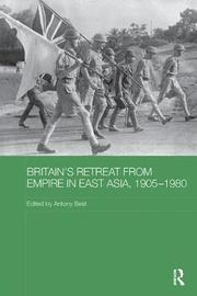 Britain's Retreat from Empire in East Asia, 1905-1980 image