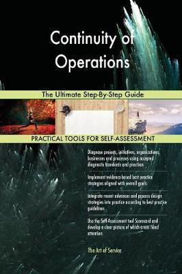 Continuity of Operations the Ultimate Step-By-Step Guide by Gerardus Blokdyk