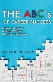 The Abc's of Career Success by Kacey O Johnson image