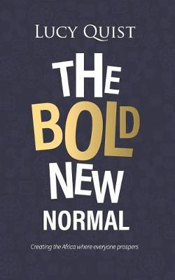 The Bold New Normal by Lucy Quist
