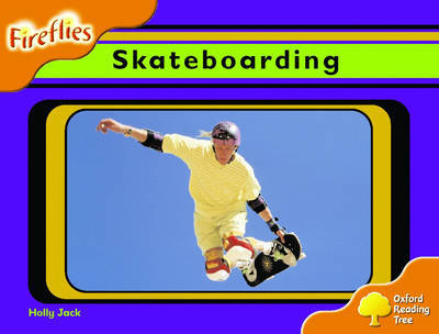Oxford Reading Tree: Stage 6: Fireflies: Skateboarding by Holly Jack image