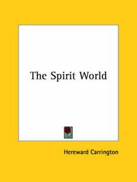The Spirit World by Hereward Carrington