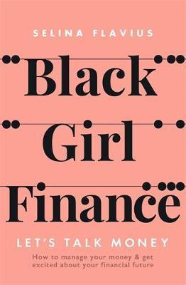 Black Girl Finance by Selina Flavius