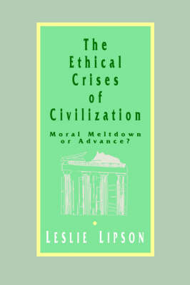 The Ethical Crises of Civilization by Leslie M. Lipson image