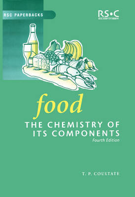 Food: The Chemistry of Its Components by T.P. Coultate image