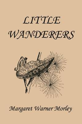Little Wanderers, Illustrated Edition (Yesterday's Classics) by Margaret W. Morley image