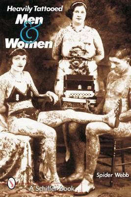 Heavily Tattooed Men & Women by Spider Webb