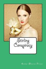 Stirling Conspiracy by Miss Anne-Marie Price