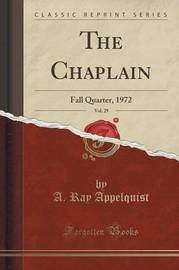 The Chaplain, Vol. 29 by A Ray Appelquist