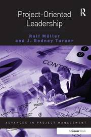 Project-Oriented Leadership by Ralf Muller
